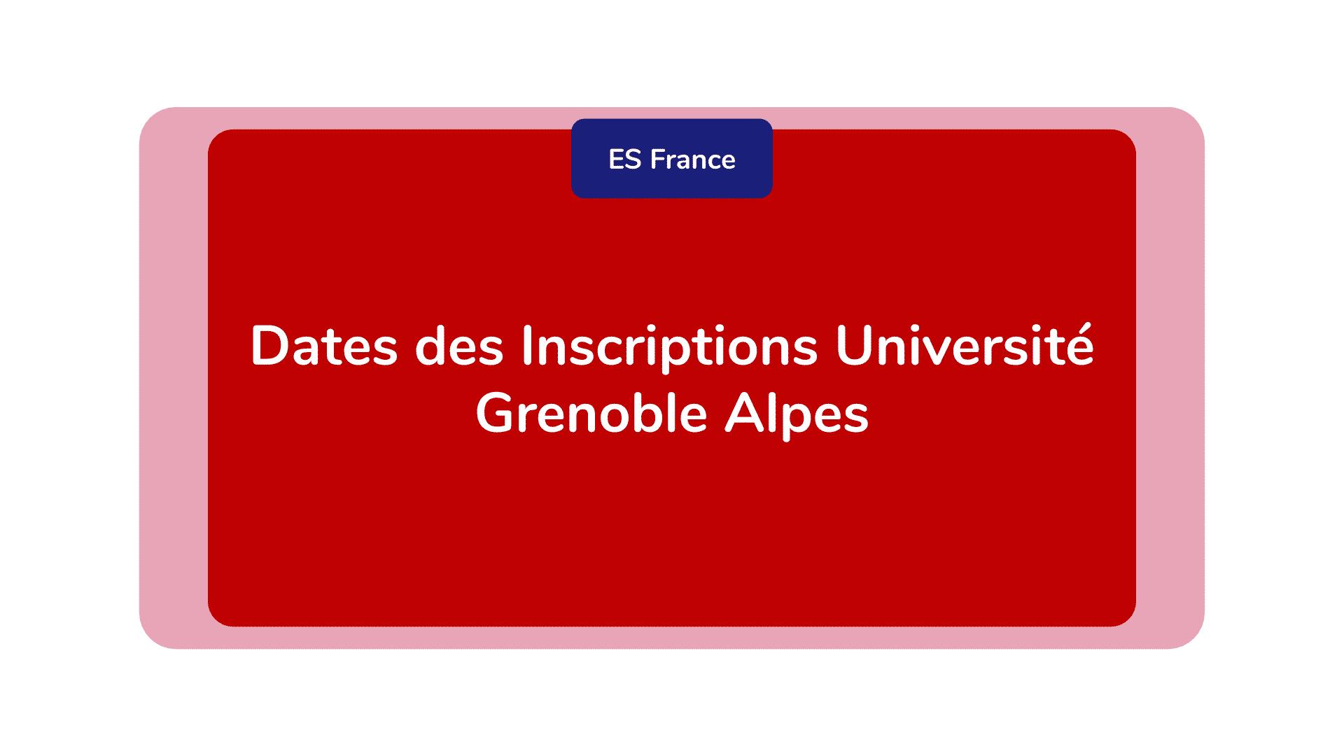 Dates des Inscriptions Université Grenoble Alpes