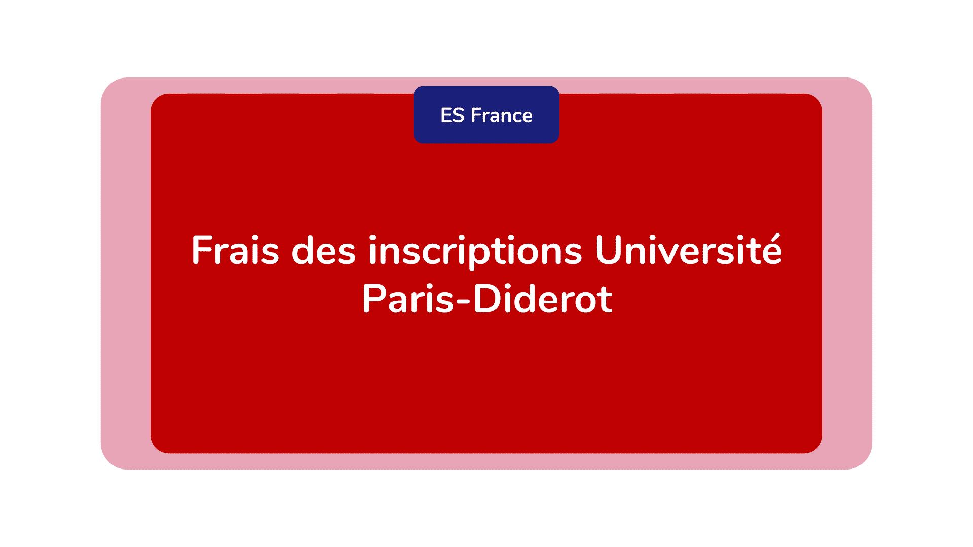 Frais des inscriptions Université Paris-Diderot