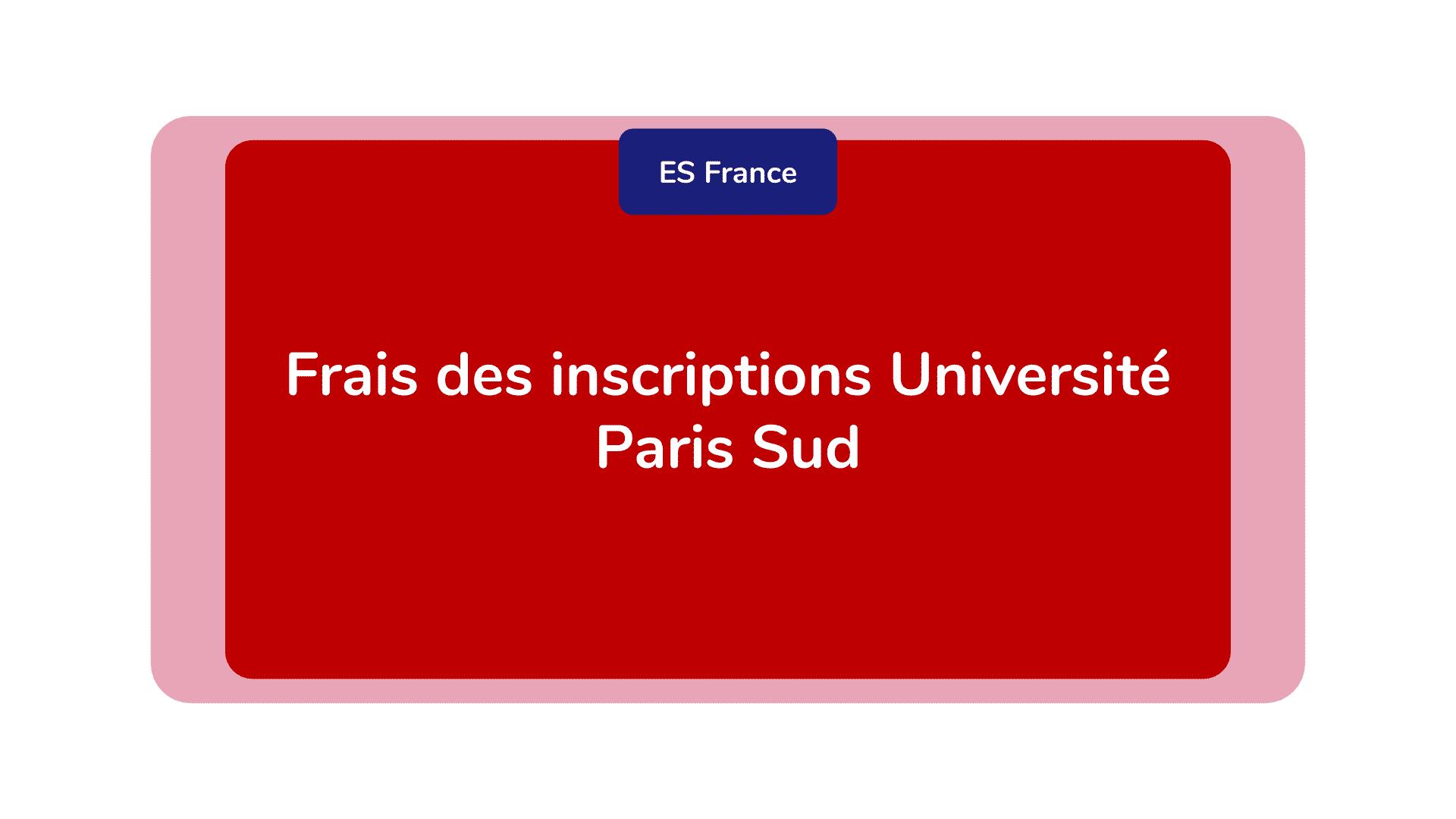Frais des inscriptions Université Paris Sud