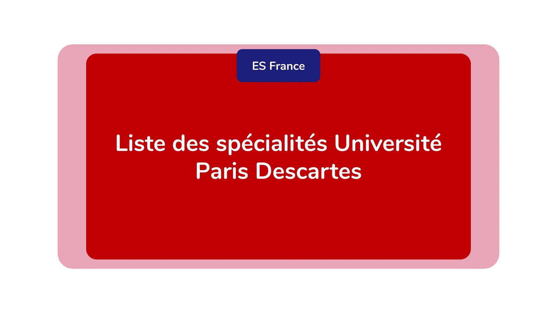 Liste des spécialités Université Paris Descartes