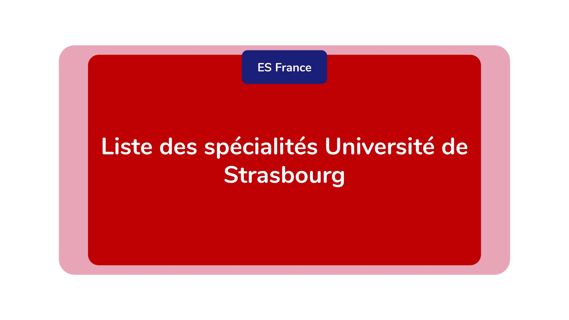 Liste des spécialités Université de Strasbourg