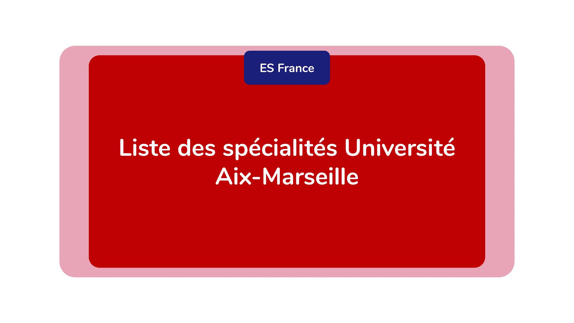 liste des spécialités Université Aix-Marseille